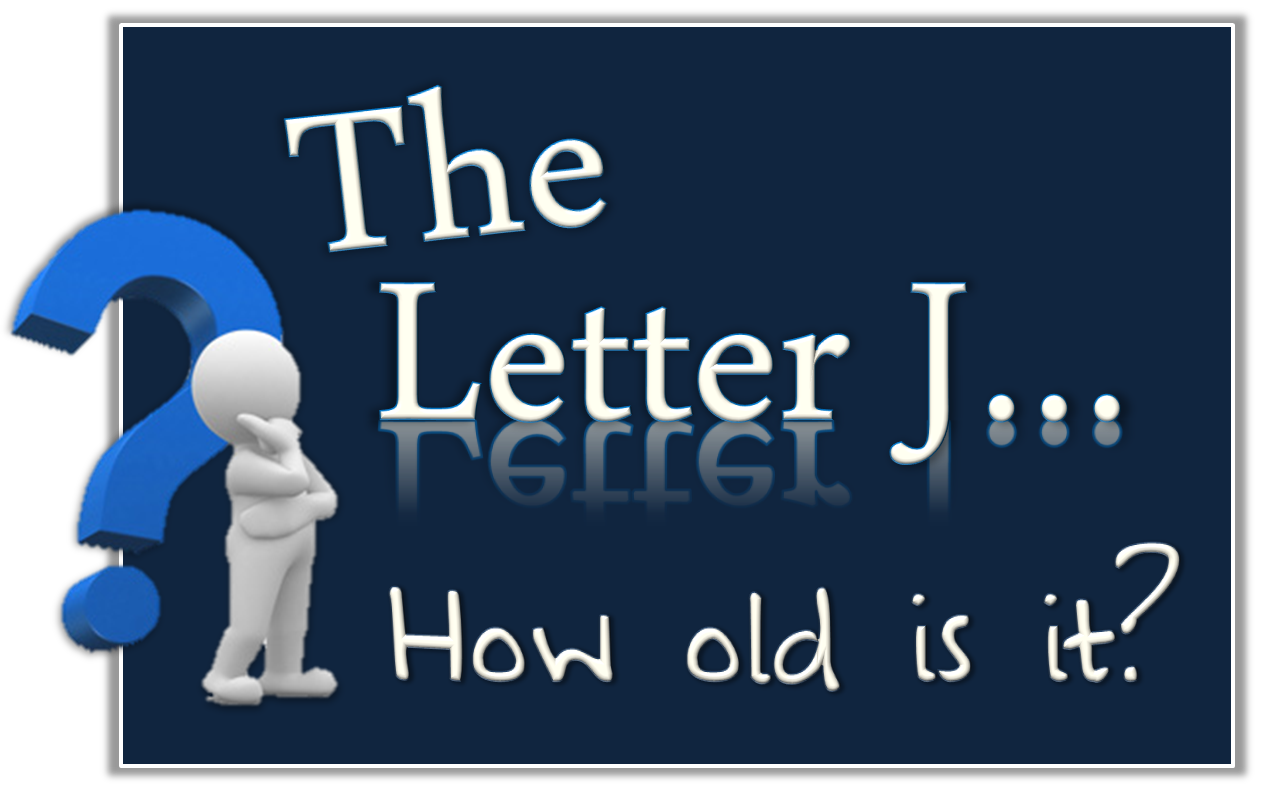 How old is the Letter J? @ FollowersofYah.com/